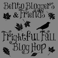 Bento Bloggers & Friends Frightful Fall Blog Hop